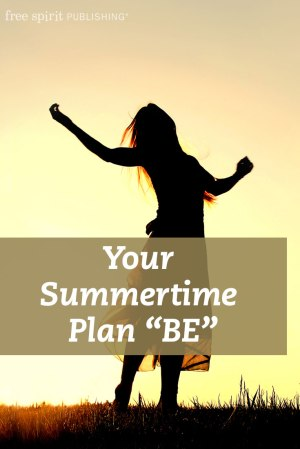 "Your Summertime Plan ""BE"""