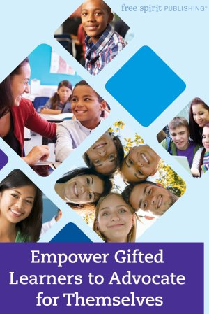 Empower Gifted Learners to Advocate for Themselves
