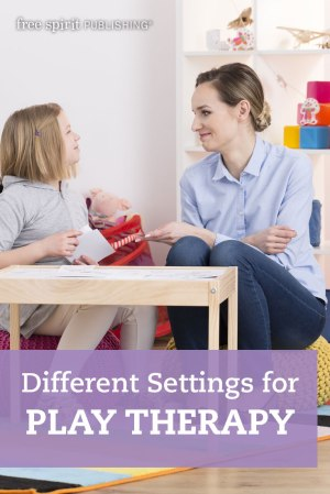Different Settings for Play Therapy