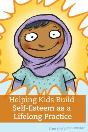 Helping Kids Build Self-Esteem as a Lifelong Practice