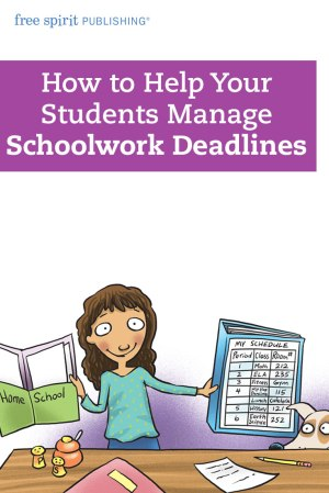How to Help Your Students Manage Schoolwork Deadlines