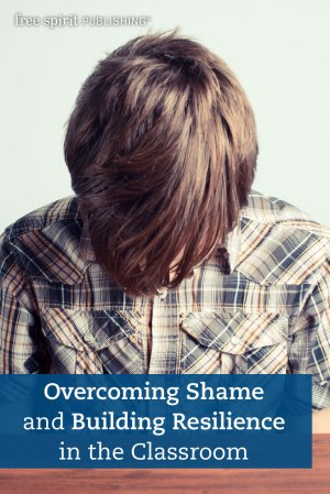 Overcoming Shame and Building Resilience in the Classroom