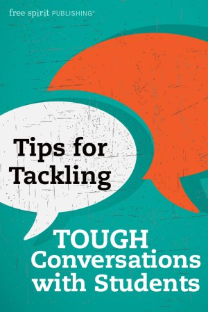 Tips for Tackling Tough Conversations with Students