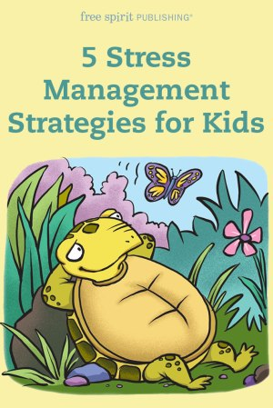 5 Stress Management Strategies for Kids