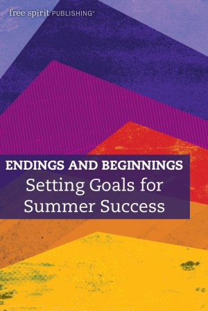 Endings and Beginnings: Setting Goals for Summer Success