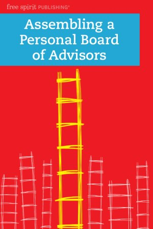 Assembling a Personal Board of Advisors