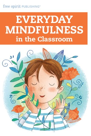 Everyday Mindfulness in the Classroom