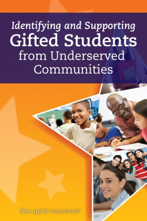 Identifying and Supporting Gifted Students from Underserved Communities