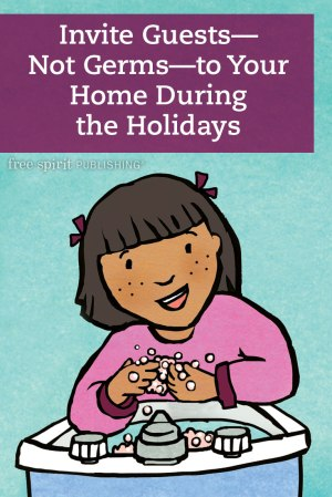 Invite Guests—Not Germs—to Your Home During the Holidays