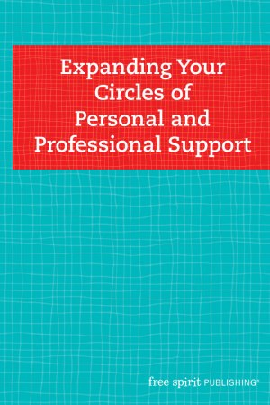 Expanding Your Circles of Personal and Professional Support