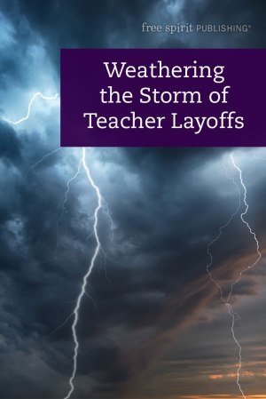 Weathering the Storm of Teacher Layoffs