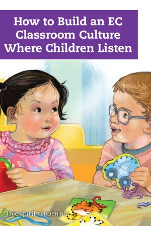 How to Build an EC Classroom Culture Where Children Listen