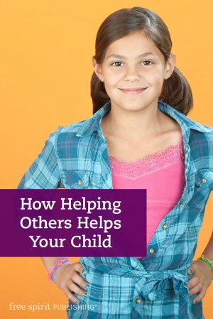How Helping Others Helps Your Child