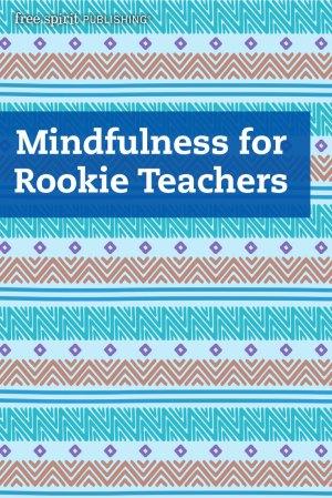 Mindfulness for Rookie Teachers