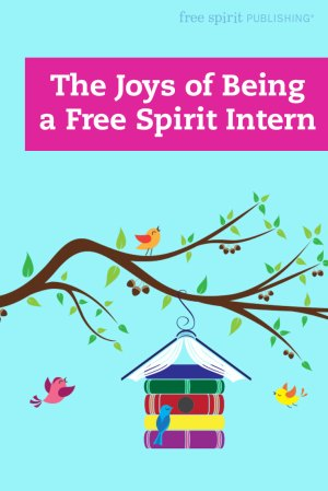 The Joys of Being a Free Spirit Intern