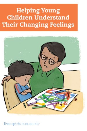 Helping Young Children Understand Their Changing Feelings