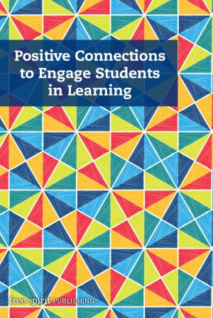 Positive Connections to Engage Students in Learning