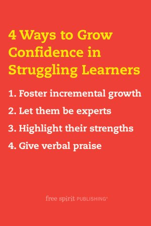 4 Ways to Grow Confidence in Struggling Learners