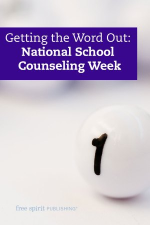 Getting the Word Out: National School Counseling Week