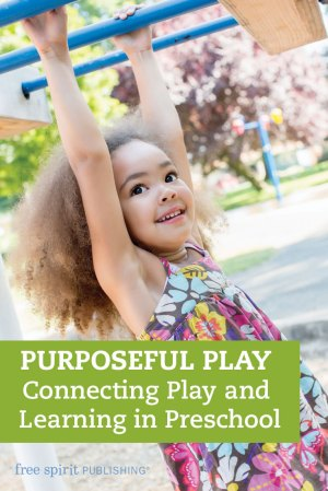 Purposeful Play: Connecting Play and Learning in Preschool