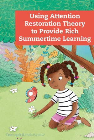 Using Attention Restoration Theory to Provide Rich Summertime Learning