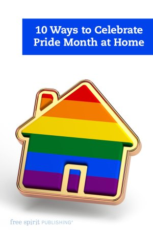 10 Ways to Celebrate Pride Month at Home