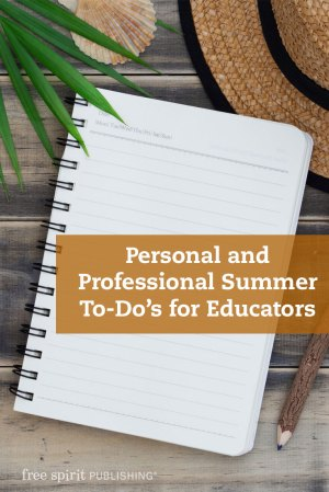 Personal and Professional Summer To-Do's for Educators