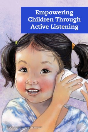Empowering Children Through Active Listening