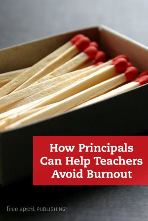 How Principals Can Help Teachers Avoid Burnout