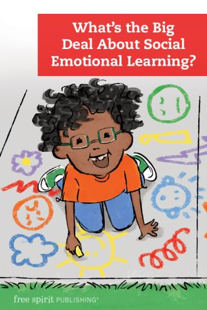 What's the Big Deal About Social Emotional Learning