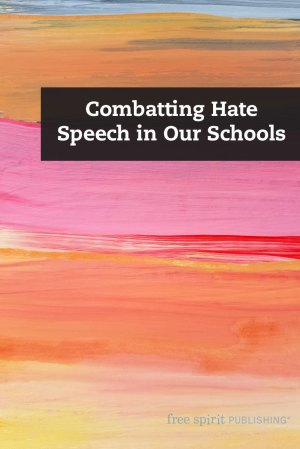 Combatting Hate Speech in Our Schools
