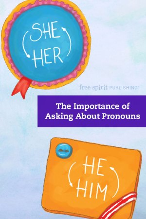 The Importance of Asking About Pronouns
