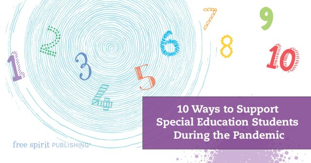 10 Ways to Support Special Education Students During the Pandemic