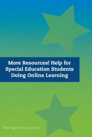 More Resources! Help for Special Education Students Doing Online Learning