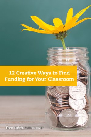 12 Creative Ways to Find Funding for Your Classroom