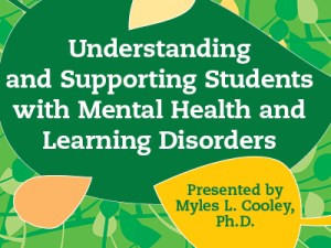 Understanding and Supporting Students with Mental Health and Learning Disorders