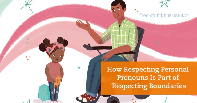 How Respecting Personal Pronouns Is Part of Respecting Boundaries