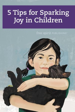5 Tips for Sparking Joy in Children