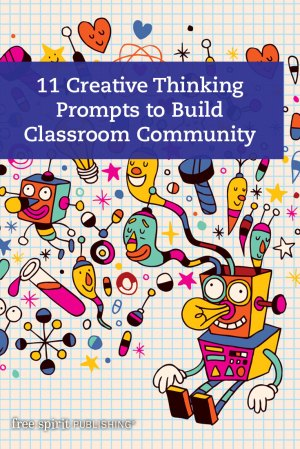 11 Creative Thinking Prompts to Build Classroom Community