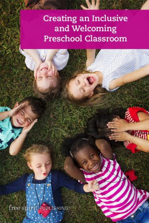 Creating an Inclusive and Welcoming Preschool Classroom