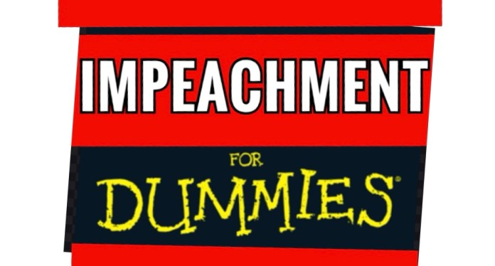 Impeachment for Dummies