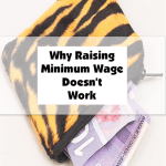 Why Raising Minimum Wage Doesn't Work.