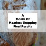 A Month Of Meatless Shopping Final Results