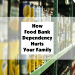 How Food Bank Dependency Hurts Your Family