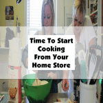 Time To Start Cooking From Your Home Store