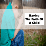 Having The Faith Of A Child