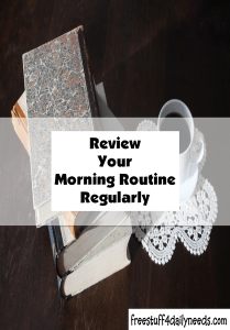 review your morning routine regularly