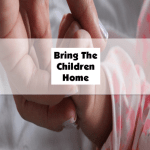 Bring The Children Home