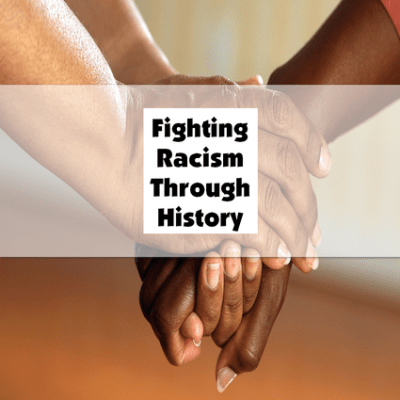Fighting Racism Through History