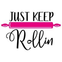 Just Keep Rollin SVG